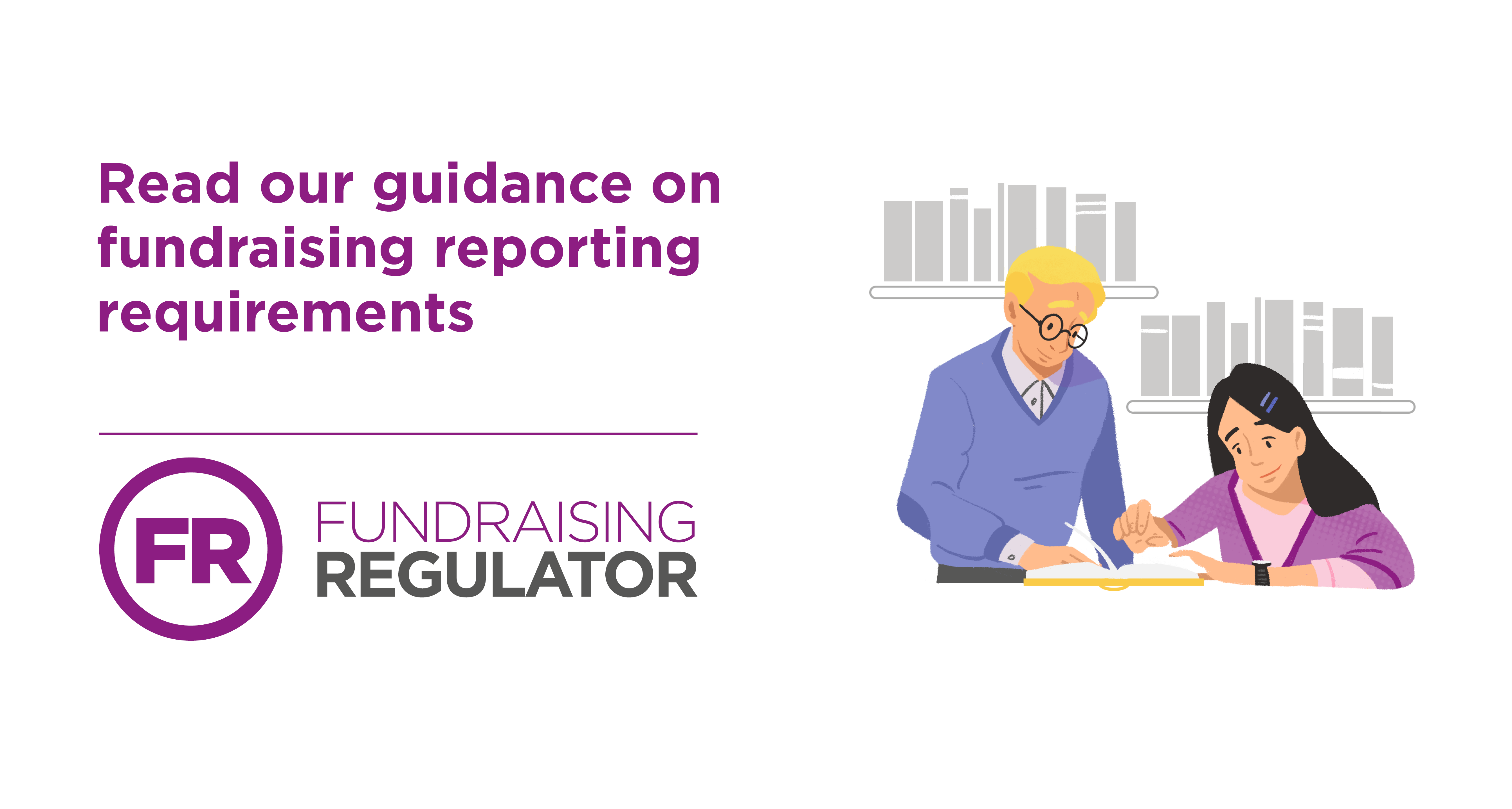 Read our guidance on fundraising reporting requirements