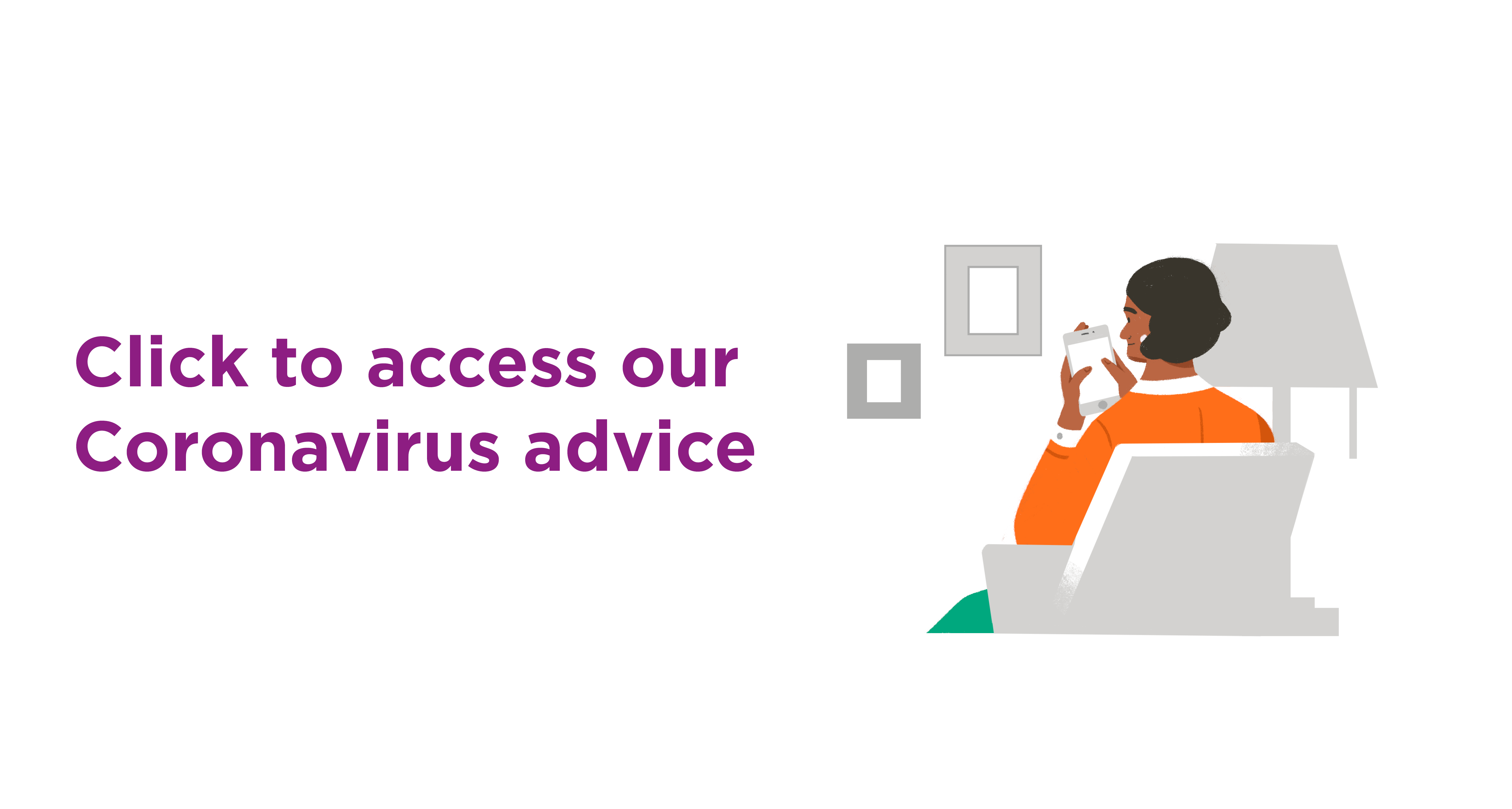 Click to access our Coronavirus advice