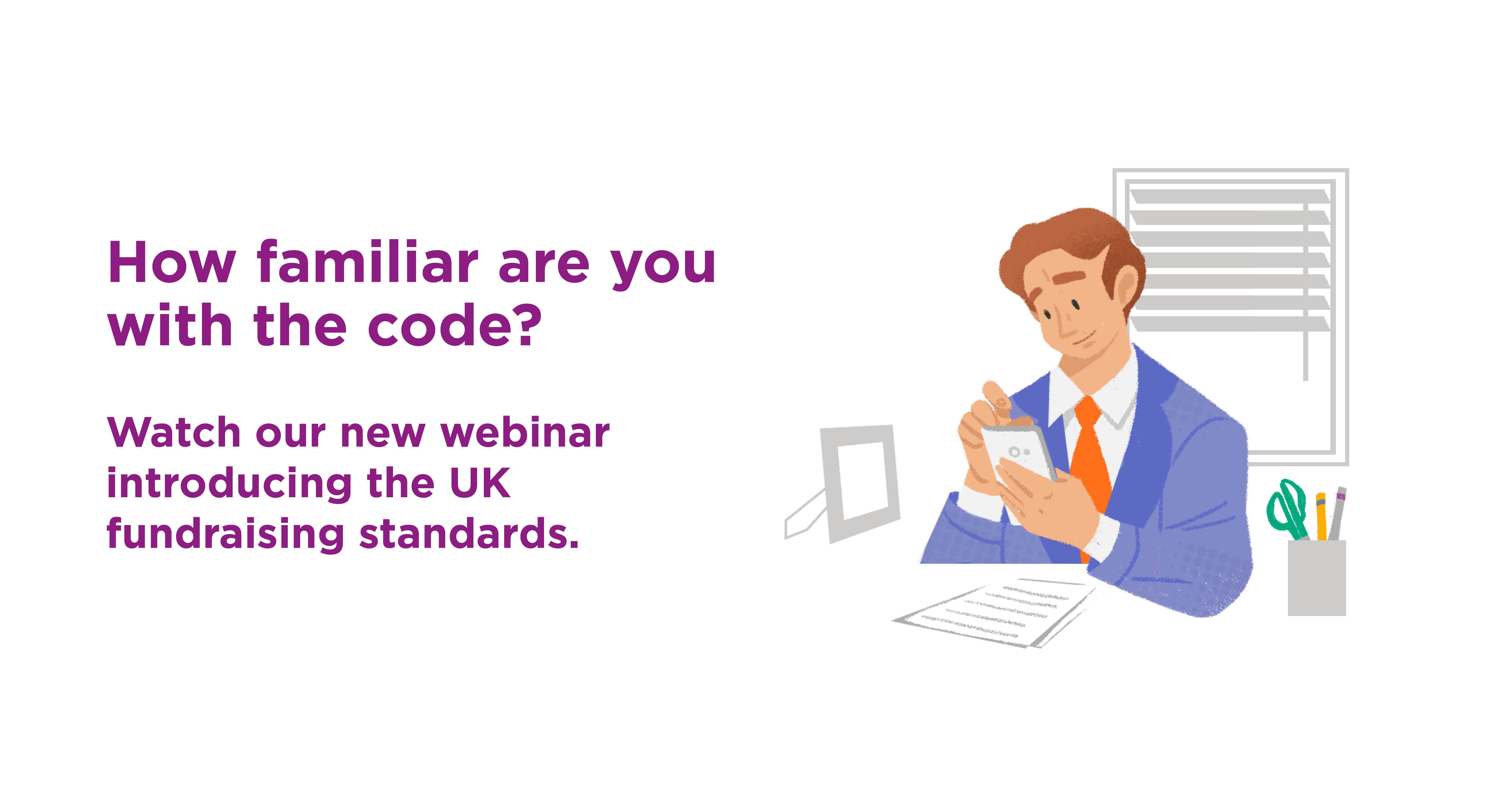 Watch our new webinar introducing the UK fundraising standards