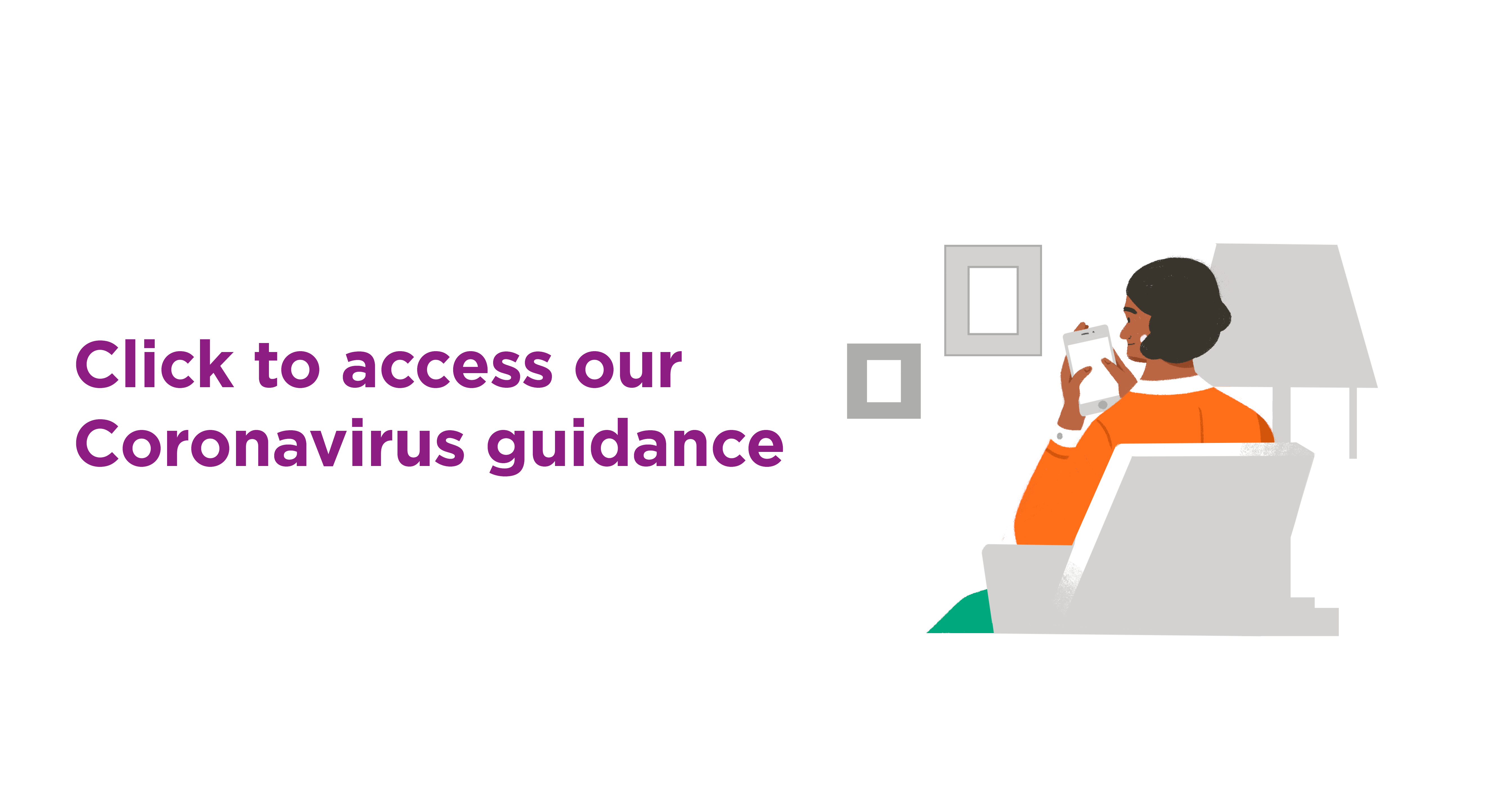 Click to access our Coronavirus guidance